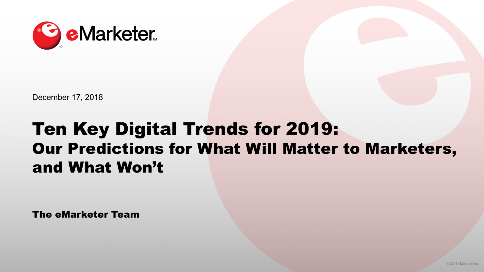 Ten Key Digital Trends for 2019 - eMarketer Trends, Forecasts